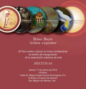 Gallery opening for my work this week in San Miguel de Allende, GTO, Mx.